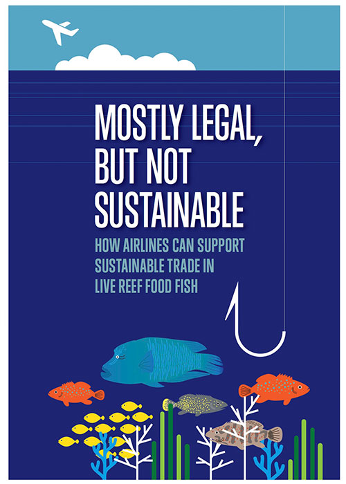 2-resource-a-mostly-legal-but-not-sustainable-how-airlines-can-support-sustainable-trade-in-live-reef-food-fish-version-jun-2016